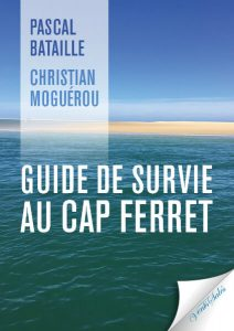 Guide de Survie au Cap Ferret